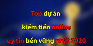 Top dự án kiếm tiền online uy tín